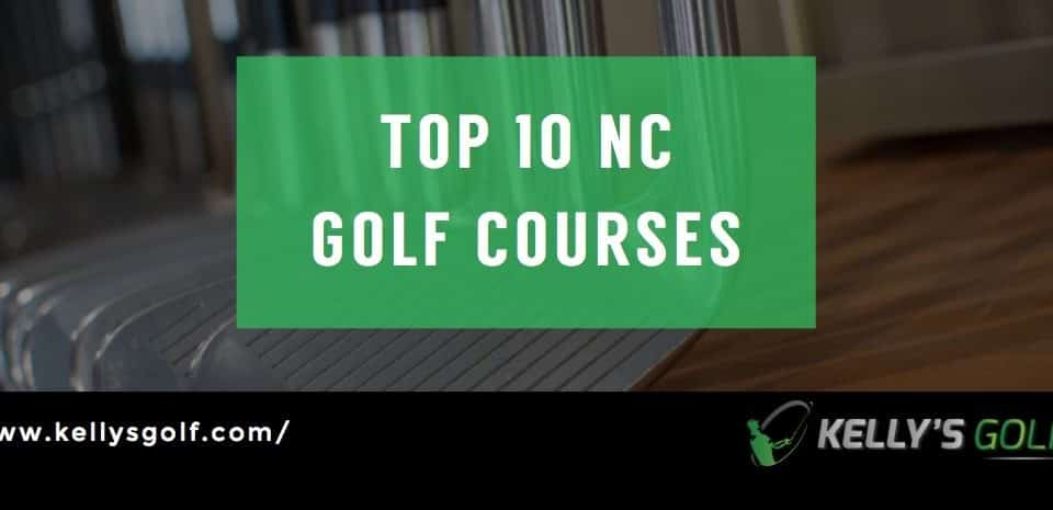 Top 10 NC Golf Courses