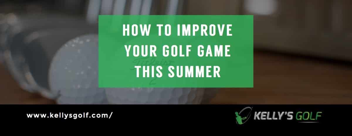 How to improve your golf game this summer